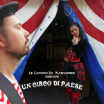 Le canzoni da marciapiede - Un circo di paese